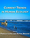 Current Trends in Human Ecology, Priscila Lopes and Alpina Begossi, 1443830003