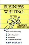 Business Writing with Style, John Tarrant, 0471532126