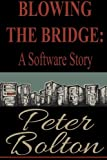 img - for Blowing the Bridge: A Software Story book / textbook / text book