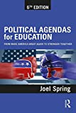 Political Agendas for Education: From Make America Great Again to Stronger Together (Sociocultural, Political, and Historical Studies in Education)