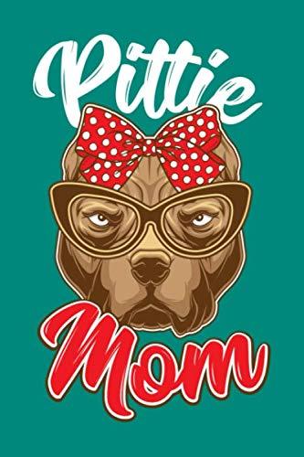 Pitbull Mom: Pitbull Mom Journal, Pit Bull Mama Terrier Notebook, Gift for Pitbull Owner, Pitbull Dog Lover, Pitbull Girls Birthday Present
