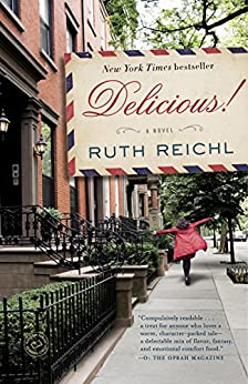 Delicious!: A Novel by [Reichl, Ruth]
