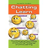 Chatting to Learn: The Changing Psychology and Evolving Pedagogy of Online Learning