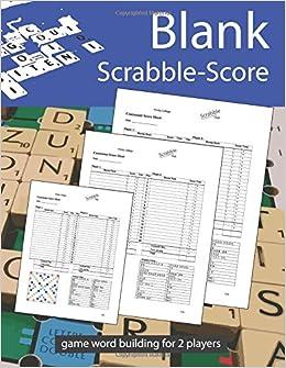 Blank Scrabble Score Game Word Building For 2 Players: Scrabble Score Sheet,  Blank Scrabble Score, Scrabble Score Book, Crosswords (Volume 2): Jones  Brown: ...