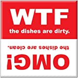 """Clean Dishwasher Magnet 2.5"""" x 2.5"""" inches WTF and OMG"""