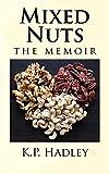 Mixed Nuts: the Memoir