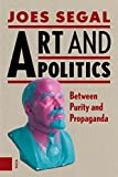 In Art and Politics, Segal explores the collision of politics and art in seven enticing essays. The book explores the position of art and artists under a number of different political regimes of the twentieth and twenty-first centuries, traveling aro...