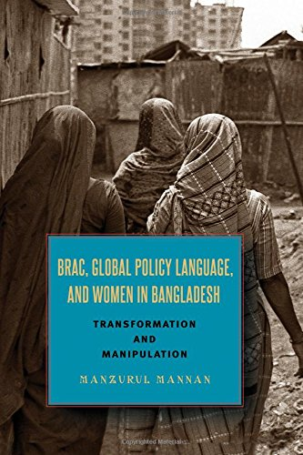 BRAC, Global Policy Language, and Women in Bangladesh: Transformation and Manipulation by SUNY Press