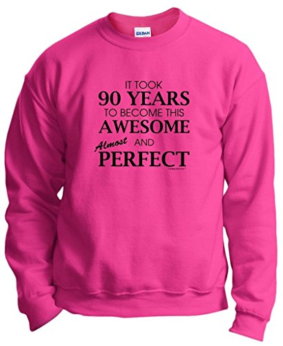 Funny 90th Birthday Sweatshirt - Choice of Colors