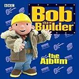Album by BOB THE BUILDER (2007-01-08)
