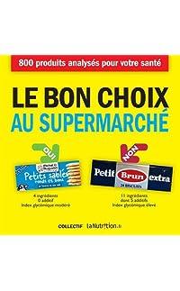 le bon choix au supermarché - nouvelle édition - broché