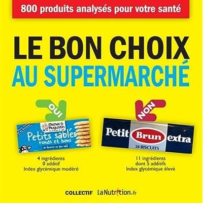Le bon choix au supermarché (French Edition)