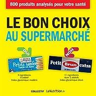 Le bon choix au supermarché par Collectif LaNutrition.fr