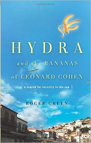 5ce08ee49e9 Hydra and the Bananas of Leonard Cohen: Roger Green: 8601407085847:  Amazon.com: Books