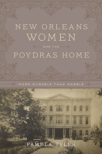 New Orleans Women and the Poydras Home: More Durable than - Orleans New Poydras