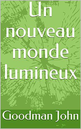 Un nouveau monde lumineux (French Edition)