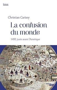 La confusion du monde par Christian Carisey