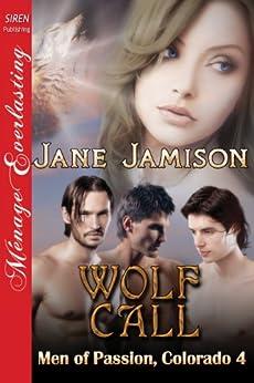 Wolf Call [Men of Passion, Colorado 4] (Siren Publishing Menage Everlasting) by [Jamison, Jane]