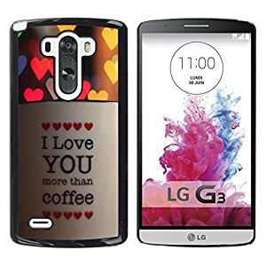 Graphic4You I Love You More Than Coffee Design Hard Case Cover for LG G3 by ruishername