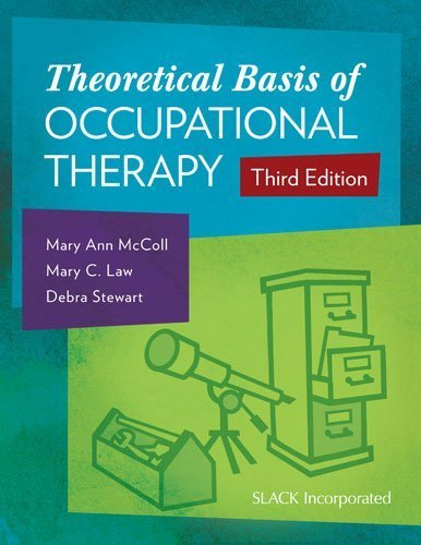 Theoretical Basis of Occupational Therapy Third Edition by McColl PhD, Mary Ann, Law PhD OT Reg.(Ont.) FCAOT, Mary C. (2015) Paperback