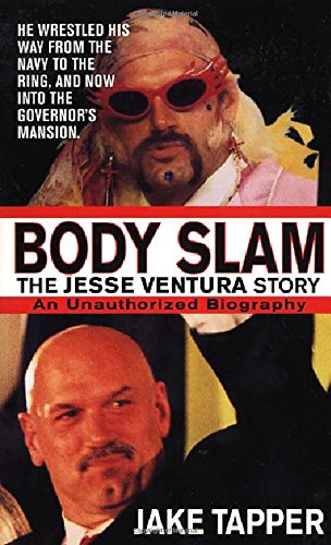 Book cover from Body Slam: The Jesse Ventura Story by Jake Tapper