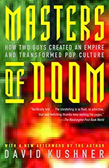 Masters of Doom: How Two Guys Created an Empire and Transformed Pop Culture by [Kushner, David]