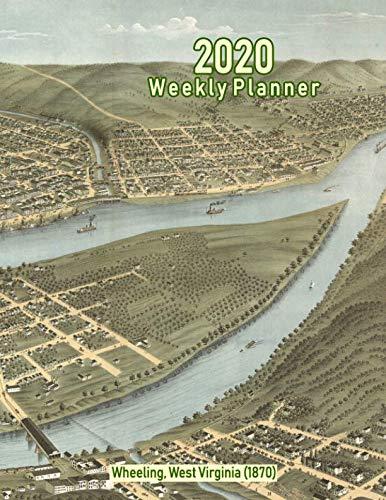 - 2020 Weekly Planner: Wheeling, West Virginia (1870): Vintage Panoramic Map Cover