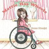 Mattie Has Wheels, Meena Dhanjal, 1434377741