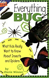 Everything Bug: What Kids Really Want to Know About Insects and Spiders (Kids Faq's)