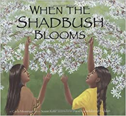 Amazon.com: When the Shadbush Blooms (9781582461922): Messinger ...