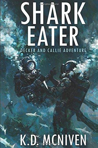 Read Online Shark Eater: Decker & Callie Adventure pdf epub