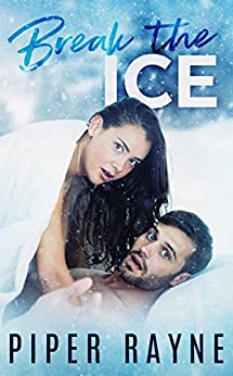 Break the Ice (Bedroom Games Book 3) by [Rayne, Piper]