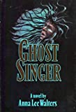 img - for Ghost Singer by Anna Lee Walters (1988-11-03) book / textbook / text book