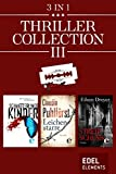 Thriller Collection III: Schmetterlingskinder / Leichenstarre / Streifschuss (German Edition)