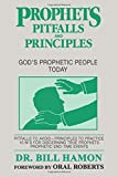 Prophets, Pitfalls & Principles: God's Prophetic People Today (Christian International)