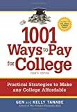1001 Ways to Pay for College, Tanabe and Kelly Tanabe, 1932662383