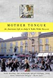 Front cover for the book Mother Tongue: An American Life in Italy by Wallis Wilde-Menozzi