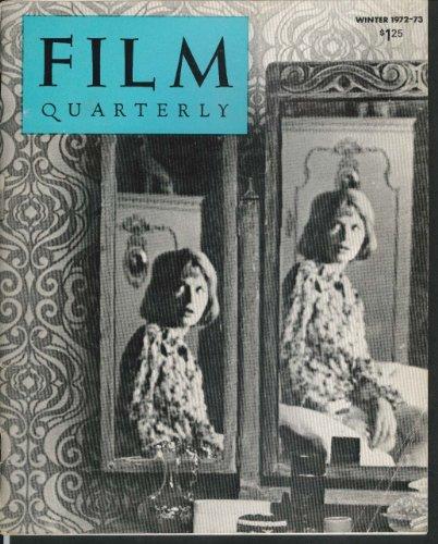 FILM QUARTERLY Discreet Charm of the Bourgeoisie; Fellini Roma Winter 1972-1973