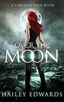 Over the Moon (Gemini Book 6) by [Edwards, Hailey]