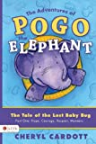 The Adventures of Pogo the Elephant, Cheryl Cardott, 1602475008