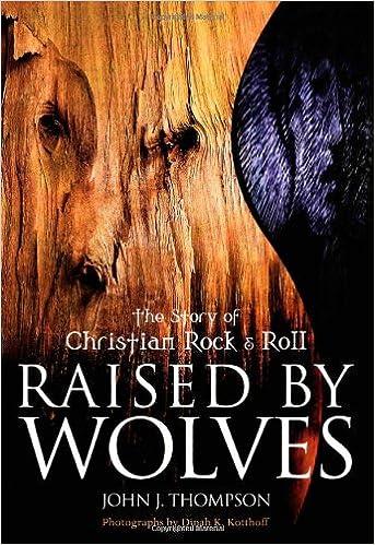 Kindle e-kirjat: Raised By Wolves: The Story of Christian Rock & Roll 1550224212 ePub by John J. Thompson