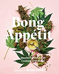 """Based on the popular Munchies and Viceland television series Bong Appétit, this cannabis cookbook features 65 """"high""""-end recipes for sweet and savory dishes as well as cocktails.Inspired by the popular MUNCHIES and Viceland television series,..."""