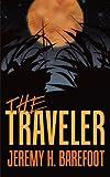 The Traveler, Jeremy H. Barefoot, 1449047963