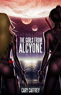 The Girls From Alcyone by Cary Caffrey ebook deal