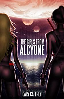 The Girls From Alcyone by [Caffrey, Cary]