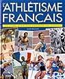 L'athlétisme français. Le livre d'or des exploits du siècle par Billouin