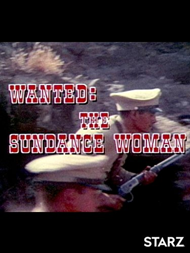 Wanted  The Sundance Woman