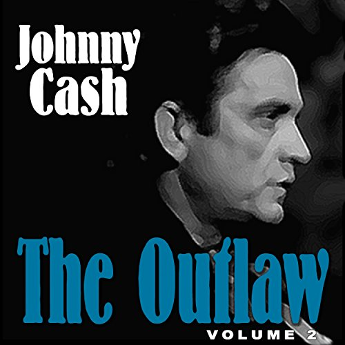 Johnny Cash The Outlaw Volume 2