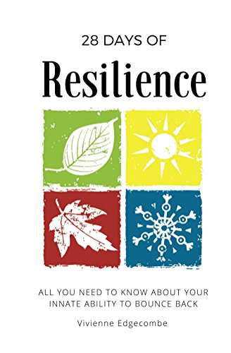 EBOOK 28 Days of Resilience: All you need to know about your innate ability to bounce back (28 Days Series<br />[P.P.T]