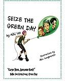 Seize the Green Day, Niki Lee, 1470197499